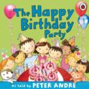 Image for The happy birthday party  : as told to his children