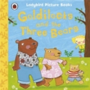 Image for Goldilocks and the three bears  : based on a traditional folk tale