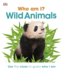 Image for Who Am I? Wild Animals.