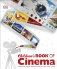 Image for Children's book of cinema  : explore the magical, behind-the-scenes world of the movies