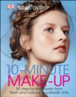 Image for 10-minute make-up  : 50 step-by-step looks from fresh and natural to catwalk chic