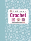 Image for A little course in ... crochet