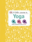 Image for A little course in ... yoga