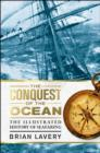Image for The conquest of the ocean  : the illustrated history of seafaring