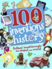 Image for 100 inventions that made history: brilliant breakthroughs that shaped our world