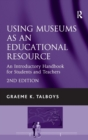 Image for Using museums as an educational resource  : an introductory handbook for students and teachers