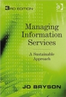 Image for Managing information services  : a sustainable approach
