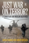 Image for Just war on terror?  : a Christian and Muslim response
