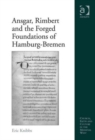 Image for Ansgar, Rimbert and the forged foundations of Hamburg-Bremen