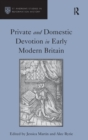 Image for Private and domestic devotion in early modern Britain
