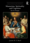 Image for Mannerism, spirituality and cognition  : from Giorgio Vasari to Federico Zuccaro