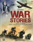 Image for Usborne war stories  : true stories from the First & Second World Wars