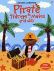 Image for Pirate Things to Make and Do