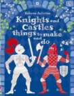 Image for Knights and castles things to make and do