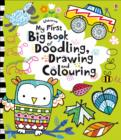 Image for My First Big Book of Doodling, Drawing and Colouring