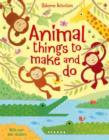 Image for Animal things to make and do