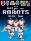 Image for Build Your Own Robots Sticker Book