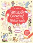 Image for The Usborne Fantastic Colouring and Sticker Book