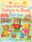 Image for Dress the Teddy Bears Going to the Shops Sticker Book