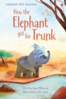 Image for How the elephant got his trunk
