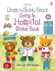 Image for Dress the Teddy Bears Going to Hospital Sticker Book