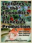 Image for Lectures on the Economics of Fisheries Production