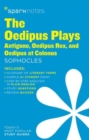 Image for The Oedipus Plays: Antigone, Oedipus Rex, Oedipus at Colonus SparkNotes Literature Guide