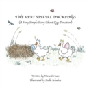 Image for The Very Special Ducklings : A Very Simple Story About Egg Donation