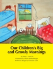 Image for Our Children's Big and Growly Mornings
