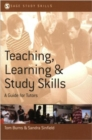 Image for Teaching, learning and study skills  : a guide for tutors