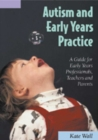 Image for Autism and early years practice  : a guide for early years professionals, teachers and parents