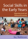 Image for Social skills in the early years  : supporting social and behavioural learning