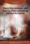 Image for Essential readings in gifted educationVol. 7: Twice-exceptional and special populations of gifted students