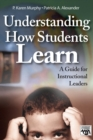 Image for Understanding how students learn  : a guide for instructional leaders