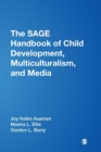 Image for The SAGE handbook of child development, multiculturalism, and media