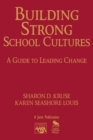 Image for Building strong school cultures  : a guide to leading change