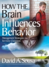 Image for How the brain influences behavior  : management strategies for every classroom