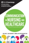 Image for Communication in nursing and healthcare  : a guide for compassionate practice