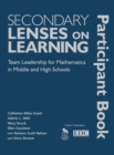 Image for Secondary lenses on learning participant book  : team leadership for mathematics in middle and high schools