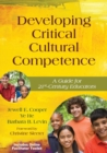 Image for Developing critical cultural competence  : a guide for 21st-century educators