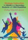 Image for Strategy instruction for middle and secondary students with mild disabilities  : creating independent learners
