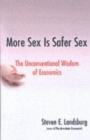 Image for More sex is safer sex  : the unconventional wisdom of economics