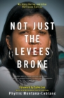Image for Not Just the Levees Broke : My Story During and After Hurricane Katrina