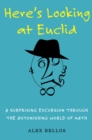Image for Here's looking at Euclid  : a surprising excursion through the astonishing world of math