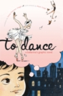 Image for To Dance : A Ballerina's Graphic Novel
