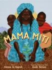 Image for Mama Miti  : Wangari Maathai and the trees of Kenya