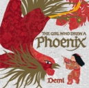Image for The Girl Who Drew a Phoenix