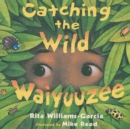 Image for Catching the Wild Waiyuuzee