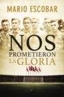 Image for Nos prometieron la gloria