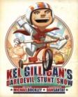 Image for Kel Gilligan's daredevil stunt show